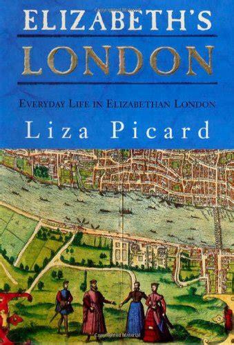 libro london a life in elizabeth s london everyday life in elizabethan london storia panorama auto