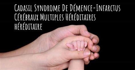 Le Cadasil Syndrome De D 233 Mence Infarctus C 233 R 233 Braux