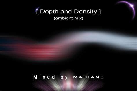 Depth And Density Ambient Mix By Mahiane Mahiane