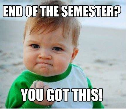 End Of Semester Memes - 12 funny memes to get you to winter break