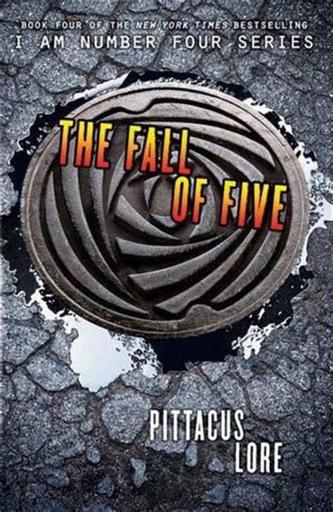 the fall of five lorien legacies the fall of five lorien legacies 4 by pittacus lore