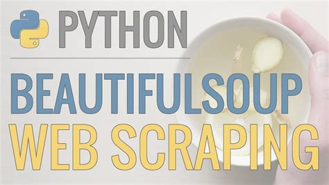 python tutorial beautifulsoup python tutorial web scraping with beautifulsoup and