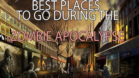 A Place Zombies Best Places To Go In A Apocalypse Top 5
