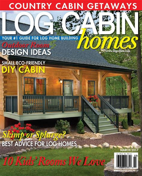 cabin magazine log cabin homes magazine features timberhaven log homes