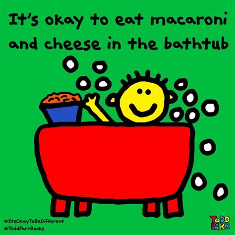 8 Things Its Ok To Consume In Moderation by Todd Parr On Quot It S Okay To Eat Macaroni And