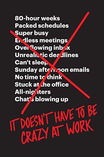 0008323445 it doesn t have to be it doesn t have to be crazy at work es jason