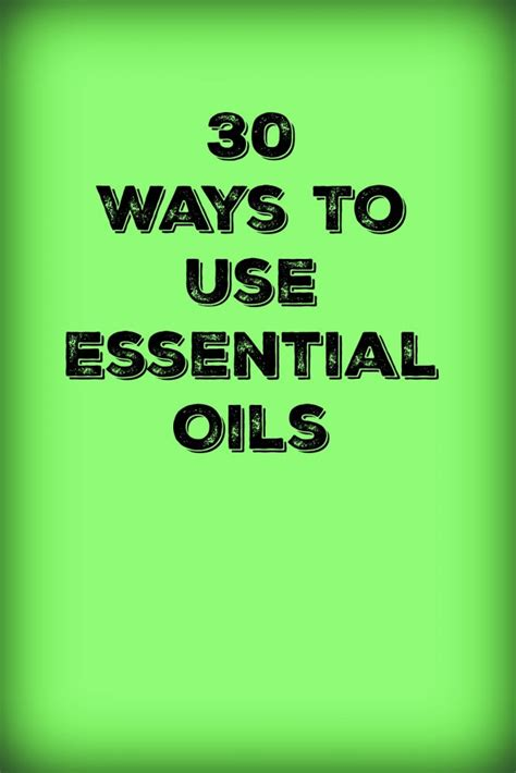 Ways To Use Essential Oils by 30 Ways To Use Essential Oils