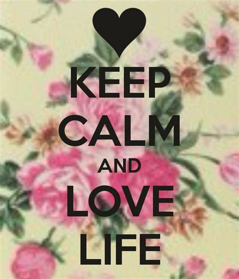 imagenes de keep calm and love life keep calm and love life love board pinterest ps