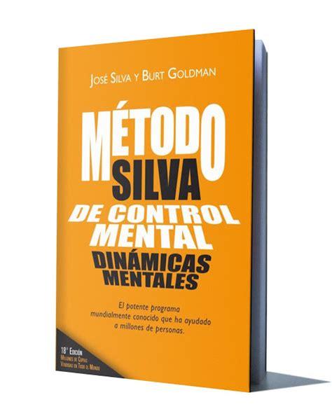 libro el metodo silva de metodo silva de control mental jose silva y burt goldman libros de millonarios