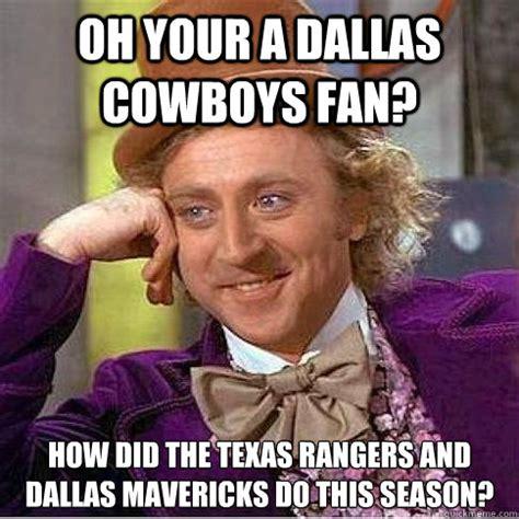 Texas Rangers Meme - oh your a dallas cowboys fan how did the texas rangers