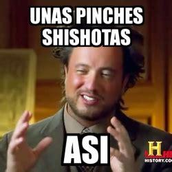 Pinches Memes - meme ancient aliens unas pinches shishotas asi 2040454