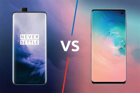 oneplus 7 pro vs samsung galaxy s10 what s the difference gearopen