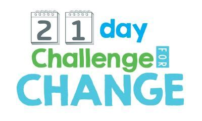 be the change challenge day 21 day challenge for change fleet mount pleasant