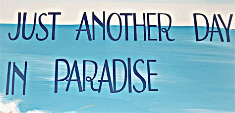 just another in paradise picture just another day in paradise lyrics quotes
