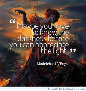 Madeleine l engle quote on light and dark love of life quotes