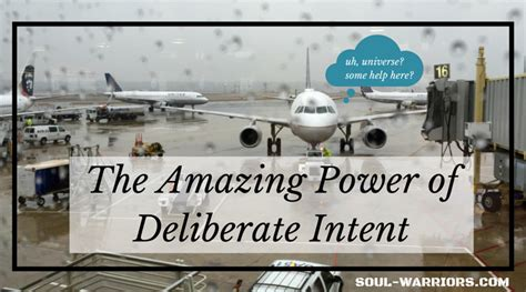 deliberate intent the amazing power of deliberate intent soul warriors
