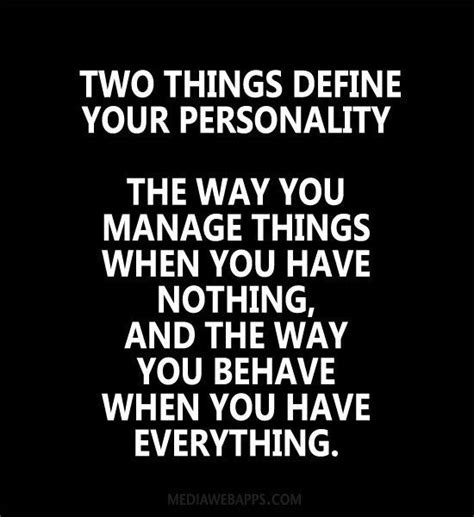 Personality Quotes Two Things Define Your Personality The Way You Manage