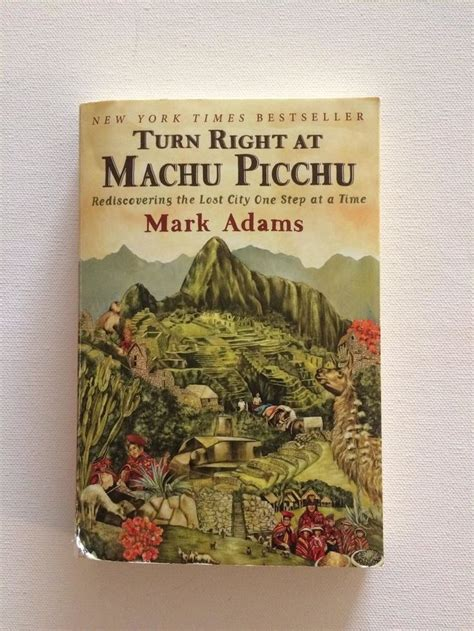 libro turn right at machu reads for the road quot turn right at machu picchu quot by mark adams machu picchu book lists and