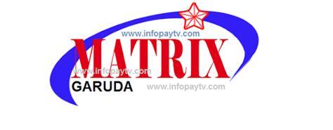 Harga Decoder Matrix Garuda harga paket matrix garuda terbaru 2019 info pay tv