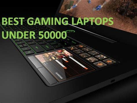 Asus Best Gaming Laptop 50000 best gaming laptop 50000