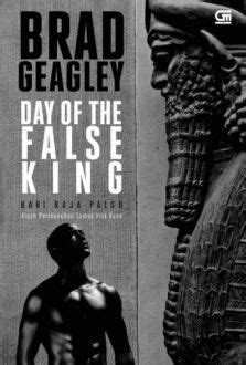 Hari Raja Palsu Day Of The False King Oleh Brad Geagley day of the false king hari raja palsu bukabuku toko buku