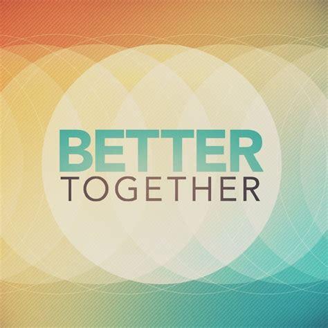 better together suncrest family worship center listen