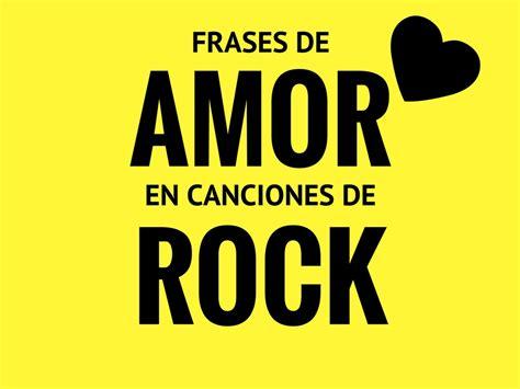 imagenes con frases de amor rock frases de amor en canciones de rock jumble