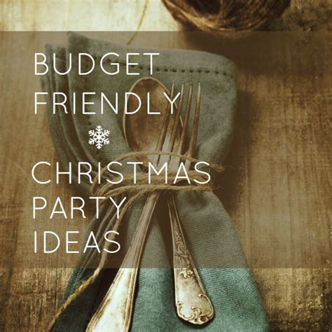 hosting a christmas party on a budget sober julie