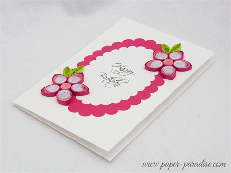 how to make a birthday card for how to make quilling greeting cards how to make quilling