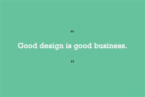 design is good good design is good business