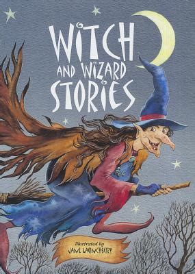 stories of wizards and witch and wizard stories book by jane launchbury illustrator 1 available editions alibris