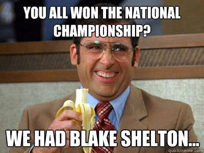 Blake Meme - you all won the national chionship we had blake