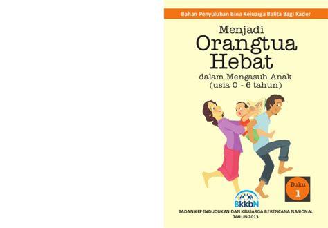format buku penghubung orang tua panduan menjadi orang tua hebat buku ke 1 bina keluarga