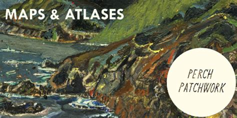 Maps And Atlases Perch Patchwork - maps and atlases perch patchwork 28 images maps