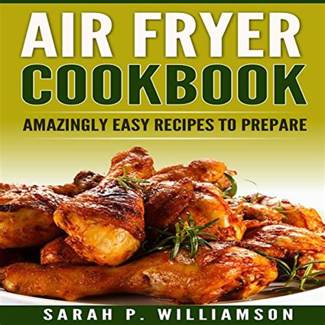 air fryer cookbook best healthy easy and recipes to fry grill bake and roast with your air fryer books cookbooks list the best selling quot low quot cookbooks