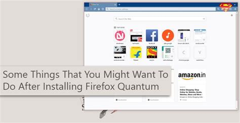 Things You Might Want To by Things You Might Want To Do After Installing Firefox