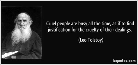 Cruelty Unjust cruel are busy all the time as if to find