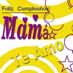 imagenes cumpleaños para la mama imagenes de cumplea 241 os imagenes de cumplea 241 os para mam 225