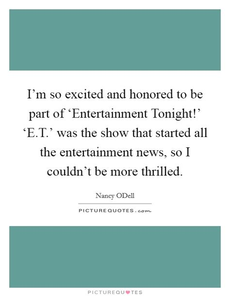 Im Honored by I M So Excited And Honored To Be Part Of Entertainment