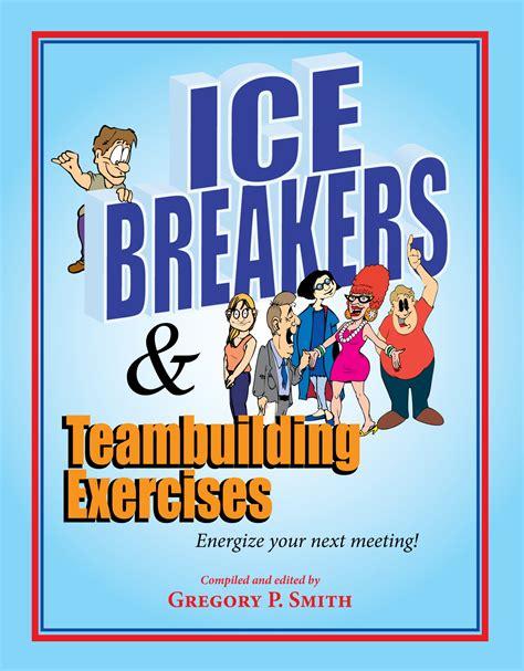 the relationships workshop ebook icebreakers and team building activities
