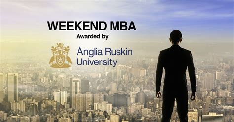 Anglia Ruskin Mba Singapore by Ftmsglobal Academy Official Weekend Mba Offered