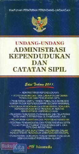 Undang Undang Aparatur Sipil Negara Edisi Lengkap bukukita undang undang administrasi kependudukan dan catatan sipil