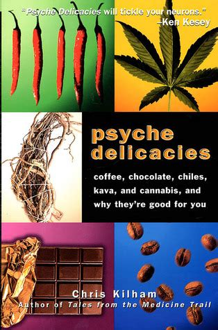 coffee and cannabis books psyche delicacies coffee chocolate chilis kava and