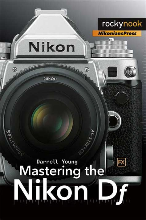 nikon book new book mastering the nikon df nikon rumors