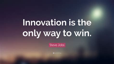 Win Steves Money - steve jobs quote innovation is the only way to win 23 wallpapers quotefancy