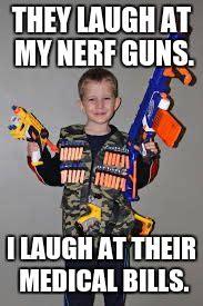 Nerf Gun Meme - nerf gun kid latest memes imgflip