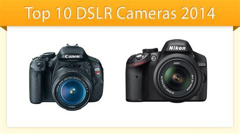 best 2014 cameras find a list of the best cameras top 10 dslr cameras 2014
