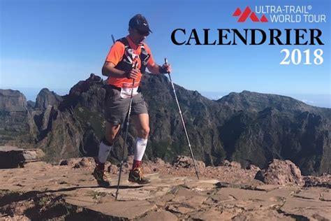 Calendrier Trail 2018 Utwt 2018 Le Calendrier Trails Endurance Mag