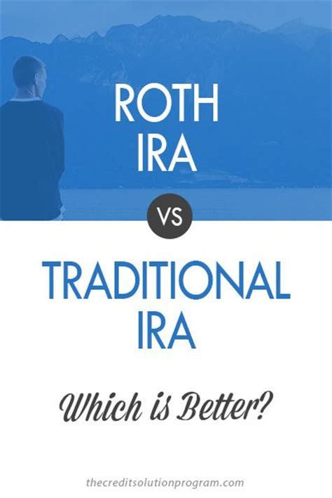 traditional ira or roth roth ira vs traditional ira which is better