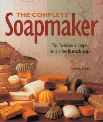 the complete photo guide to soap books the complete soapmaker tips techniques recipes for